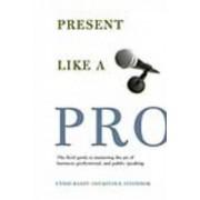Present Like a Pro by Cyndi Maxey