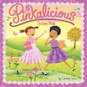 Pinkalicious: Tickled Pink by Victoria Kann