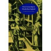 Press Censorship in Elizabethan England by Cyndia Susan Clegg