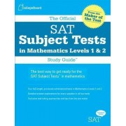 The Official SAT Subject Tests in Mathematics Level 1 & 2 by The College Board