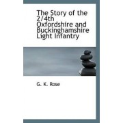 The Story of the 2/4th Oxfordshire and Buckinghamshire Light Infantry by G K Rose