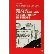 Refugees, Citizenship and Social Policy in Europe by Alice Bloch