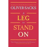 A Leg to Stand on by Oliver Sacks M D