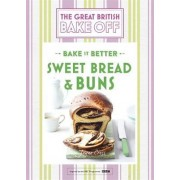 Great British Bake Off - Bake it Better: Sweet Bread & Buns No. 7 by Linda Collister