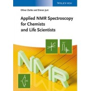 Applied NMR Spectroscopy for Chemists and Life Scientists by Oliver Zerbe