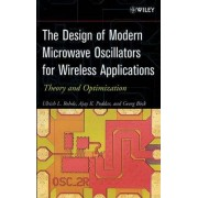 The Design of Modern Microwave Oscillators for Wireless Applications by Ulrich L. Rohde