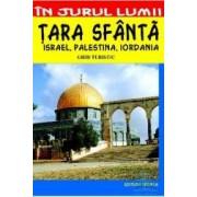 In jurul lumii - Tara Sfanta Israel Palestina Iordania - Ghid turistic