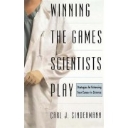 Winning the Game Scientists Play by Carl J. Sindermann