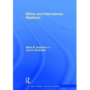 Ethics and International Relations by Joel H. Rosenthal
