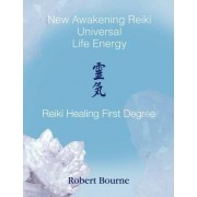 Reiki Healing First Degree by Robert Bourne