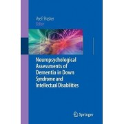 Neuropsychological Assessments of Dementia in Down Syndrome and Intellectual Disabilities by Vee P. Prasher