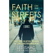 Faith on the Streets: Christians in Action Through the Street Pastors Movement by Rosalind Davies