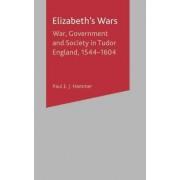 Elizabeth's Wars by Paul E. J. Hammer