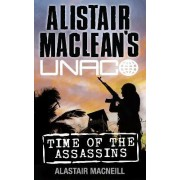 Time of the Assassins by Alastair MacNeill