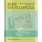 Body Encyclopedia: A Guide to the Psychological Functions of the Muscular System