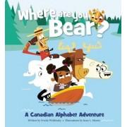 Where Are You, Bear? by Frieda Wishinsky