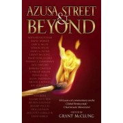 Azusa Street and Beyond by Grant L. McClung