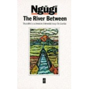 The River Between by Ngugi Wa Thiong'o