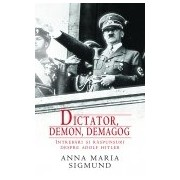 Dictator,demon,demagog - Intrebari si raspunsuri despre Adolf Hitler.