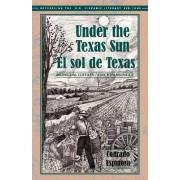 Under the Texas Sun/El Sol de Texas by Conrado Espinoza