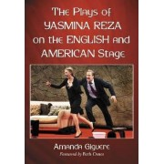 The Plays of Yasmina Reza on the English and American Stage by Amanda Giguere