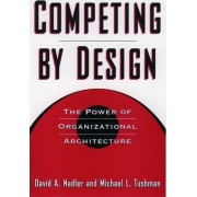 Competing by Design by David A. Nadler