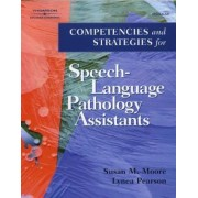 Competencies and Strategies for Speech-language Pathologist Assistants by Susan Moore