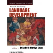 Blackwell Handbook of Language Development by Erika Hoff