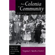 From Colonia to Community by Virginia E. Sanchez Korrol