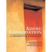 Adobe Conservation by Staff Cornerstones Staff