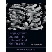 Language and Cognition in Bilinguals and Multilinguals by Annette M. B. De Groot