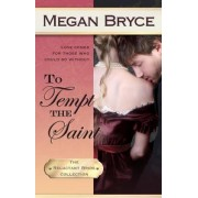 To Tempt the Saint by Megan Bryce