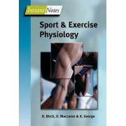 BIOS Instant Notes in Sport and Exercise Physiology by Karen Birch