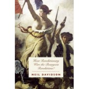 How Revolutionary Were The Bourgeois Revolutions by Neil Davidson Ph.