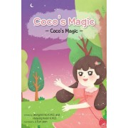 Coco's Magic: A Story of a Magical Girl Named Coco