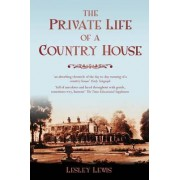 The Private Life of a Country House by Lesley Lewis