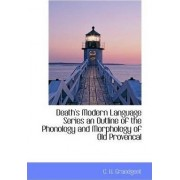 Death's Modern Language Series an Outline of the Phonology and Morphology of Old Provencal by C H Grandgent