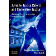 Juvenile Justice Reform and Restorative Justice by Gordon Bazemore