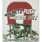 Magnets Push, Magnets Pull by Mark Wheatland