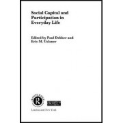Social Capital and Participation in Everyday Life by Paul Dekker