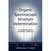 Organic Spectroscopic Structure Determination by Douglass F. Taber