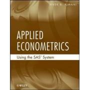 Applied Econometrics Using the SAS System by Vivek Ajmani