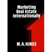 Marketing Real Estate Internationally by M. A. Hines