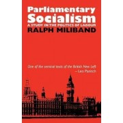 Parliamentary Socialism by Ralph Miliband