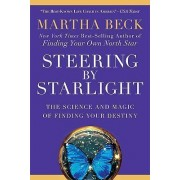 Steering by Starlight by Martha Beck