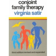 Conjoint Family Therapy by Virginia M. Satir