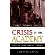 Crisis in the Academy by Christopher J Lucas