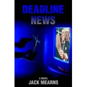 Deadline News by Jack Mearns
