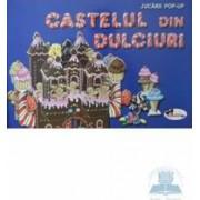 Castelul din dulciuri - Jucarii Pop-Up