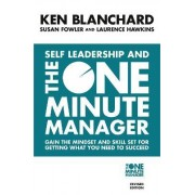 Self Leadership and the One Minute Manager by Kenneth Blanchard